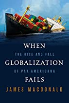 When Globalization Fails: The Rise and Fall…