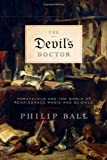 Ball, Philip: The Devil's Doctor: Paracelsus And the World of Renaissance Magic And Science