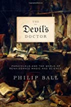 The Devil's Doctor: Paracelsus and the World…