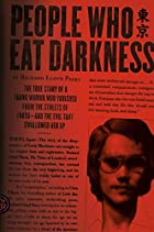 People Who Eat Darkness: The True Story of a…