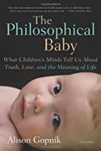 The Philosophical Baby: What Children's…