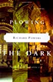 Powers, Richard: Plowing the Dark