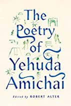 The Poetry of Yehuda Amichai by Yehuda…