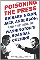 Poisoning the Press: Richard Nixon, Jack…
