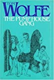 Wolfe, Tom: The Pump House Gang