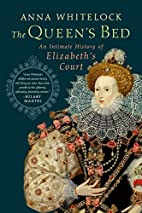 Elizabeth's Bedfellows: An Intimate History…