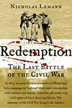 Redemption: The Last Battle of the Civil War…
