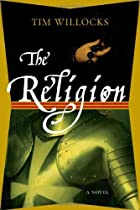 The Religion: A Novel by Tim Willocks