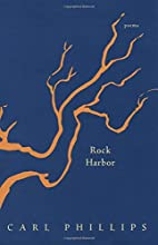 Rock Harbor by Carl Phillips