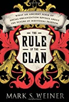 The Rule of the Clan: What an Ancient Form…