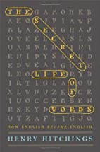 The Secret Life of Words: How English Became…