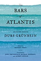 The bars of Atlantis: selected essays by…