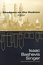 Shadows on the Hudson by Isaac Bashevis…
