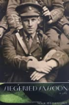 Siegfried Sassoon: A Life by Max Egremont