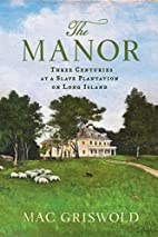 The Manor: Three Centuries at a Slave…