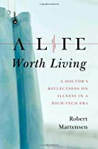 A Life Worth Living: A Doctor's…