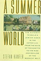 A Summer World: The Attempt to Build a…