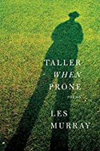 Taller When Prone by Les Murray