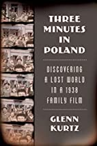 Three Minutes in Poland: Discovering a Lost…