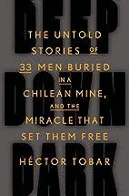 Deep Down Dark: The Untold Stories of 33 Men…