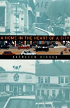 A Home in the Heart of a City by Kathleen…