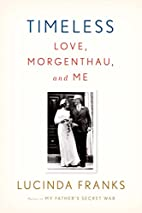 Timeless: Love, Morgenthau, and Me by…