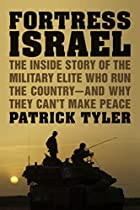 Fortress Israel: The Inside Story of the…
