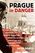 Prague in Danger: The Years of German…