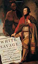 White Savage: William Johnson and the…