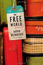 The Free World: A Novel by David Bezmozgis