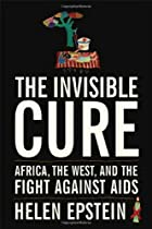 The Invisible Cure: Africa, the West, and…