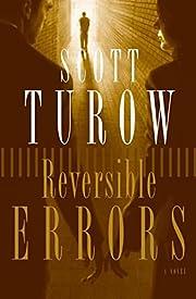 Reversible Errors: A Novel by Scott Turow