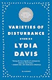 Davis, Lydia: Varieties of Disturbance: Stories