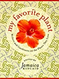 Kincaid, Jamaica: My Favorite Plant: Writers and Gardeners on the Plants They Love