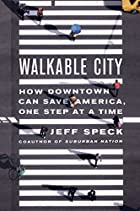 Walkable City by the dread pirate Jeff Speck