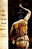 Dekkers, Midas: The Way of All Flesh: The Romance of Ruins