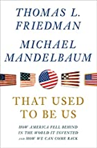 That Used to Be Us: How America Fell Behind…