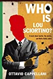 Cappellani, Ottavio: Who Is Lou Sciortino?