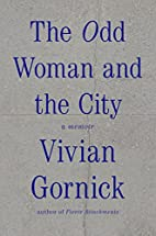 The Odd Woman and the City: A Memoir by…