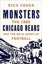 Monsters: The 1985 Chicago Bears and the…