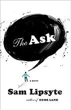 The Ask by Sam Lipsyte