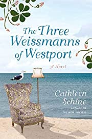 The Three Weissmanns of Westport: A Novel by…