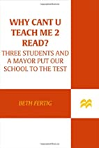Why cant U teach me 2 read?: Three Students…