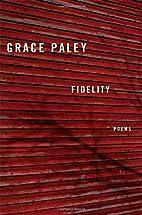 Fidelity: Poems by Grace Paley
