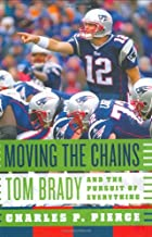 Moving the Chains: Tom Brady and the Pursuit…
