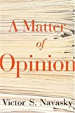 Victor S. Navasky: A Matter Of Opinion