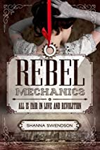 Rebel Mechanics: All Is Fair in Love and…