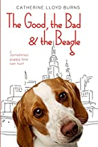 The Good, the Bad & the Beagle by Catherine…