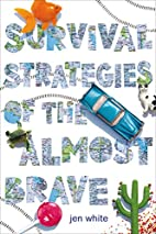 Survival Strategies of the Almost Brave by…