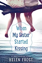 When My Sister Started Kissing by Helen…
